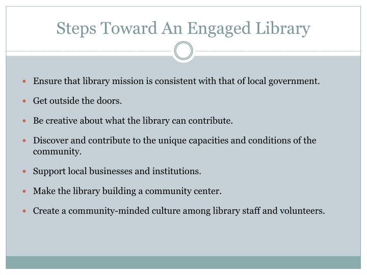 Steps Toward An Engaged Library