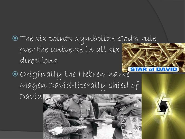 The six points symbolize God's rule over the universe in all six directions