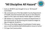 all discipline all hazard