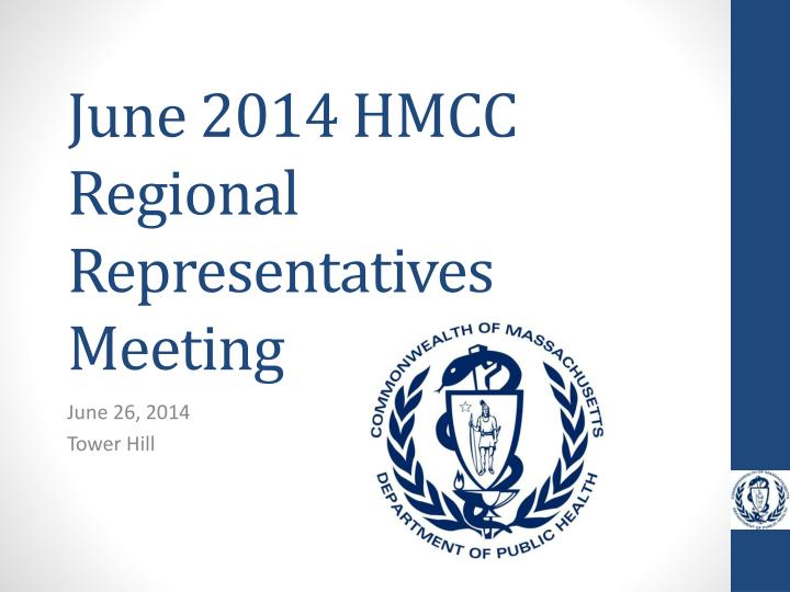 June 2014 hmcc regional representatives meeting
