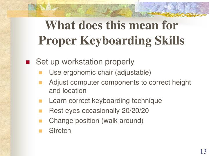What does this mean for Proper Keyboarding Skills