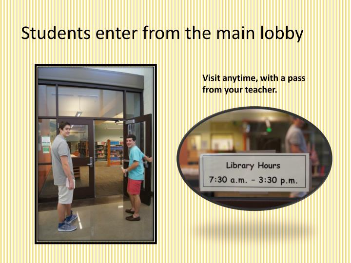 Students enter from the main lobby