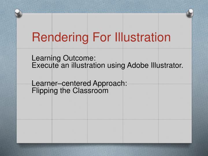 Rendering For Illustration