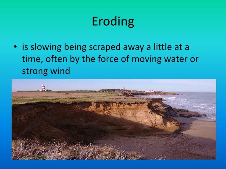 Eroding