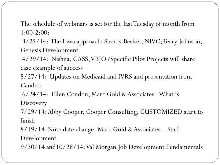The schedule of webinars is set for the last Tuesday of month from 1:00-2:00: