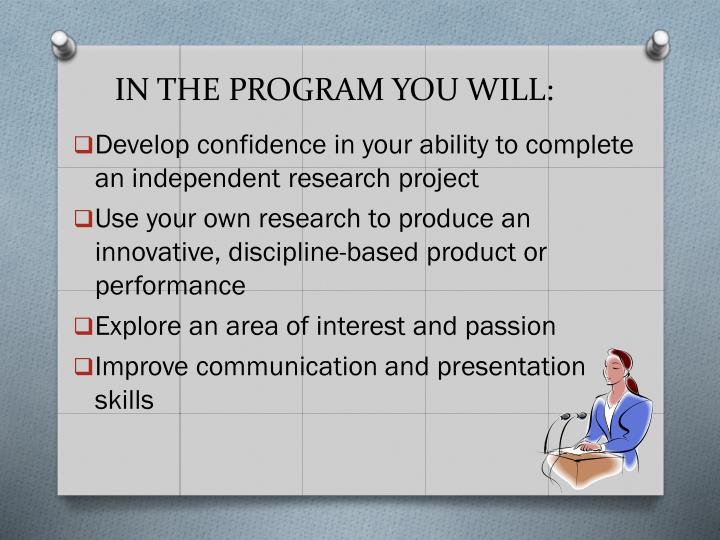 IN THE PROGRAM YOU WILL: