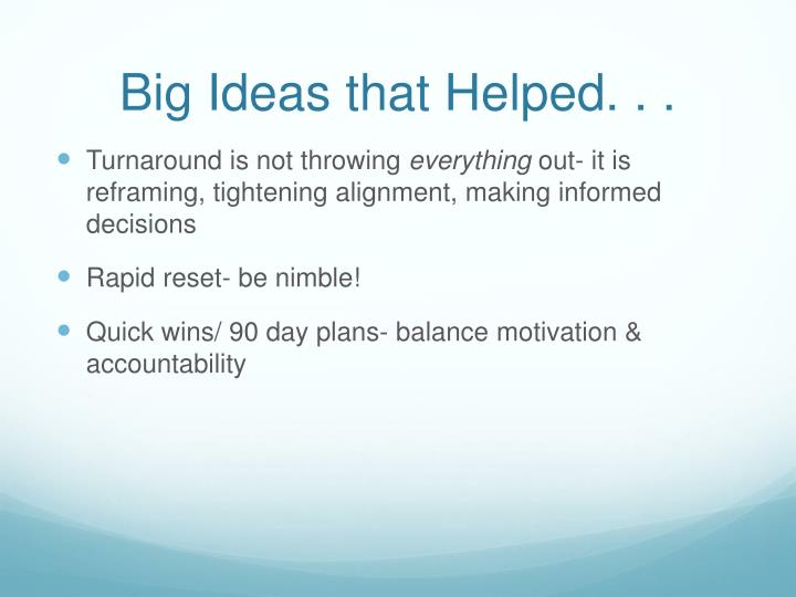 Big Ideas that Helped. . .
