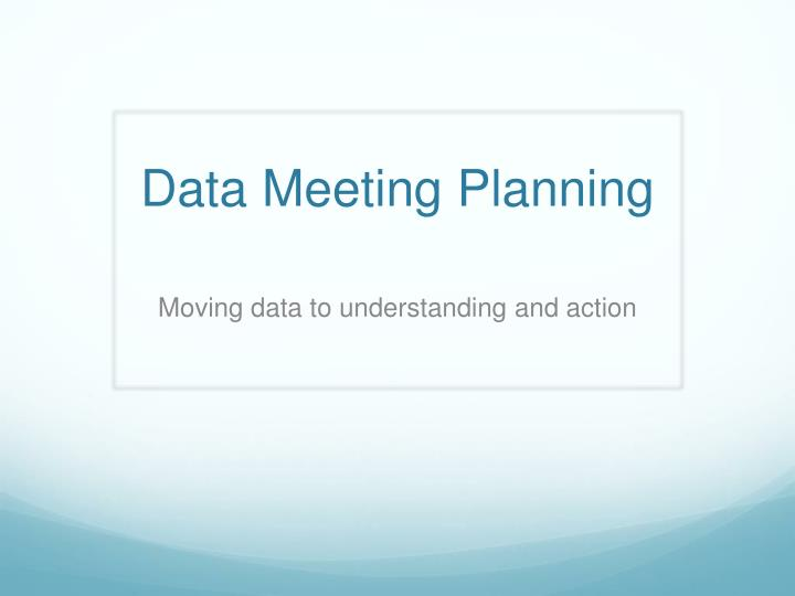 Data Meeting Planning