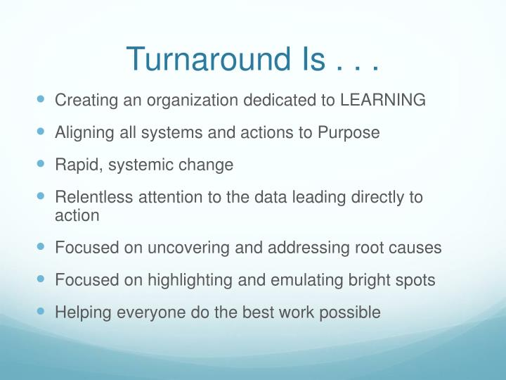 Turnaround Is . . .