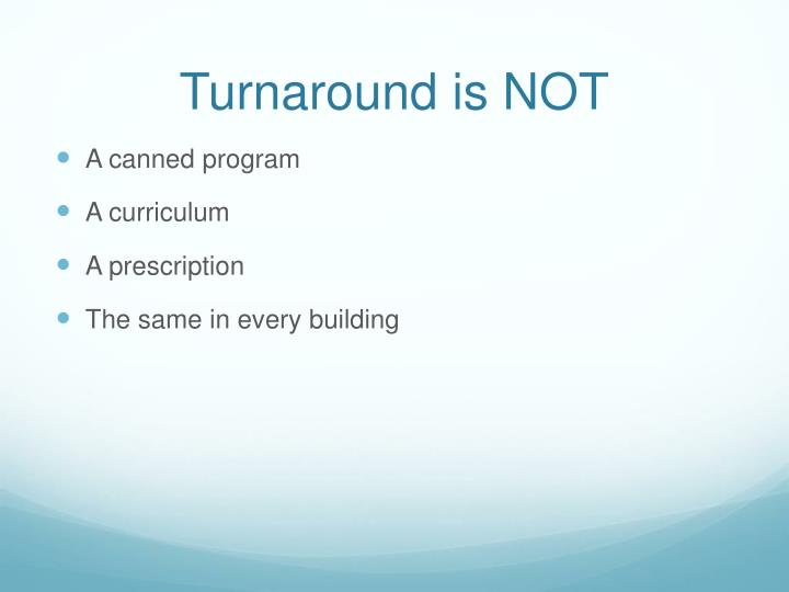 Turnaround is NOT