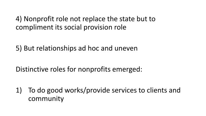 4) Nonprofit role not replace the state but to compliment its social provision role
