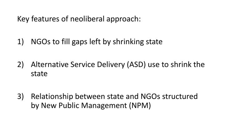 Key features of neoliberal approach: