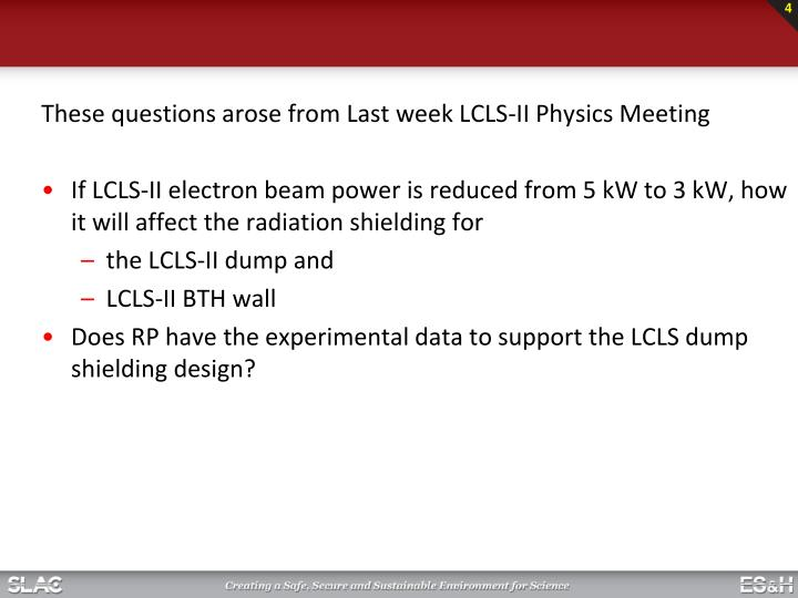 These questions arose from Last week LCLS-II Physics Meeting