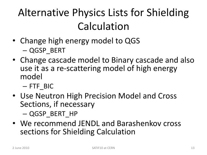 Alternative Physics Lists for Shielding Calculation