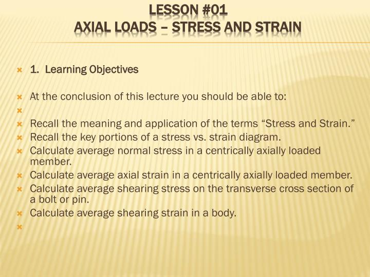 Lesson 01 axial loads stress and strain