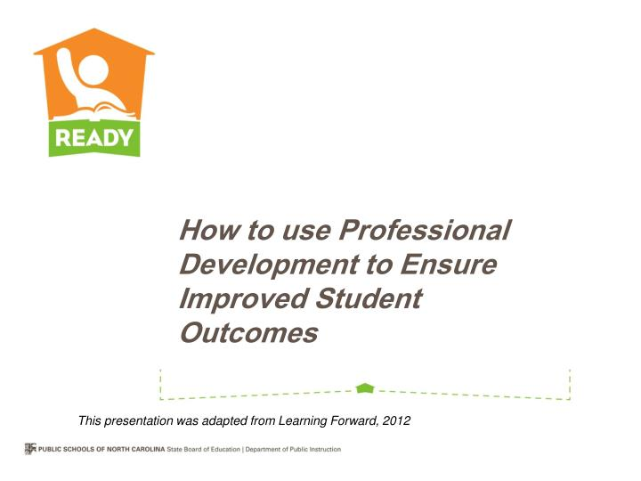 How to use professional development to ensure improved student outcomes