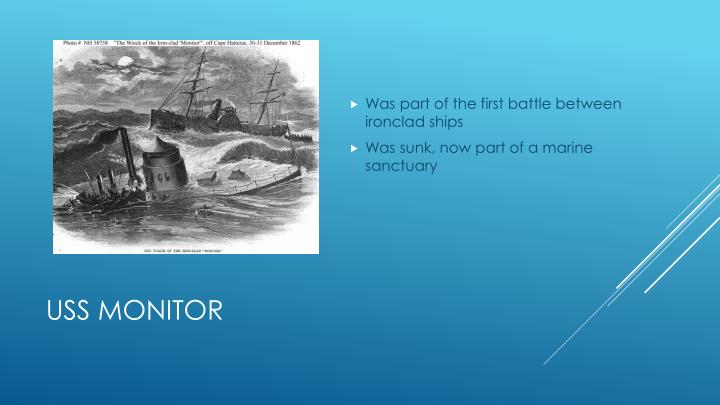Was part of the first battle between ironclad ships