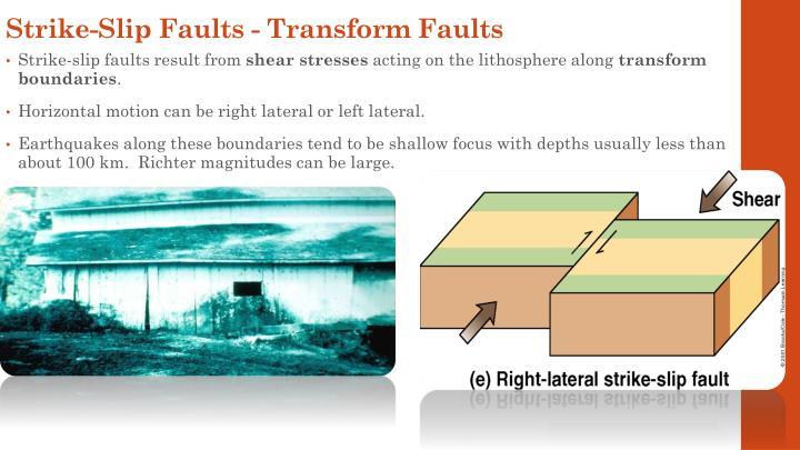 Strike-Slip Faults - Transform Faults