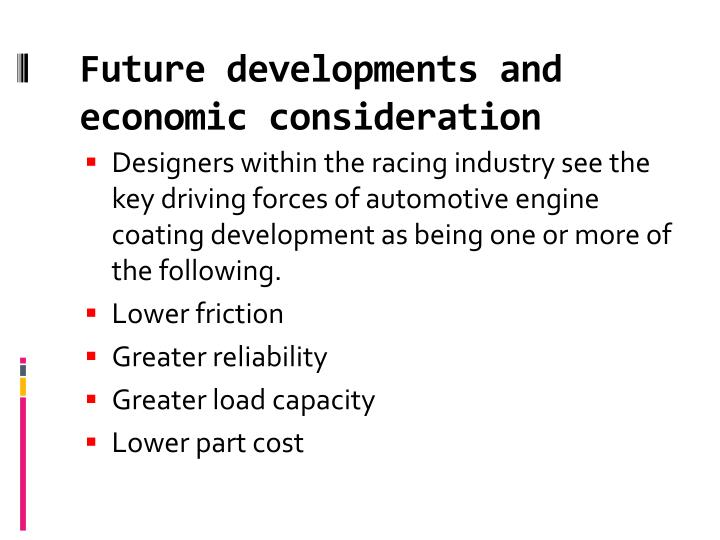 Future developments and economic consideration