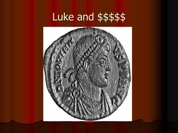 Luke and $$$$$