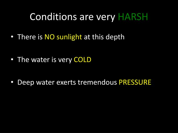 Conditions are very