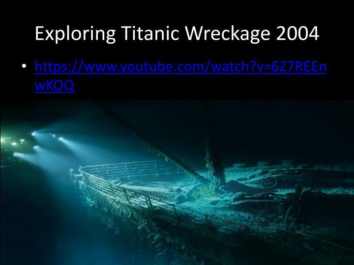 Exploring Titanic Wreckage 2004