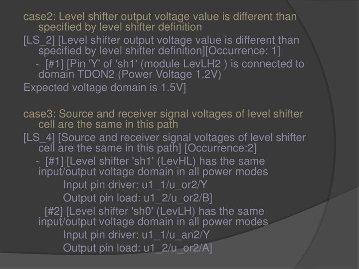 case2: Level shifter output voltage value is different than specified by level shifter definition