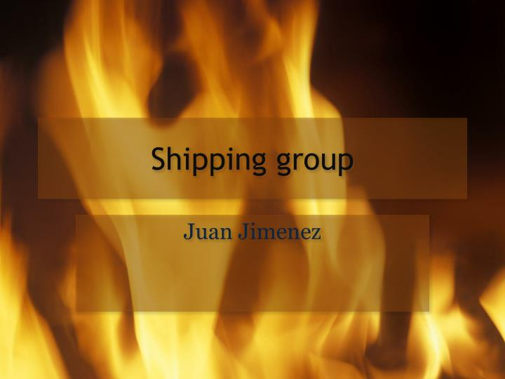 Shipping group