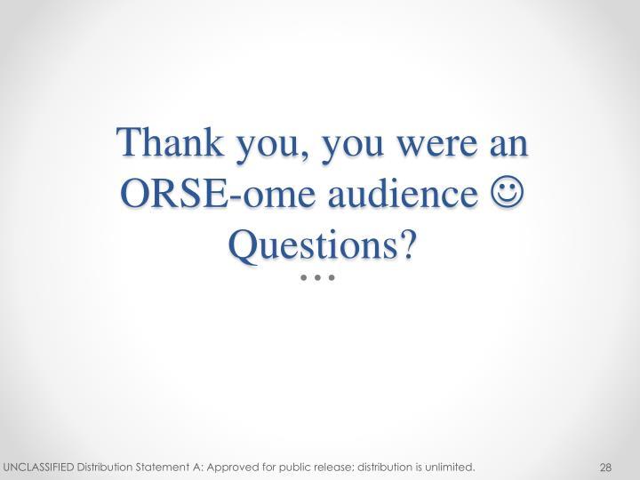 Thank you, you were an ORSE-