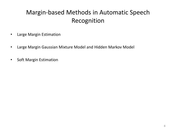 Margin-based Methods in Automatic Speech Recognition