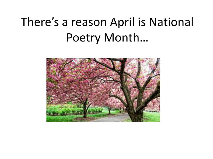 There s a reason april is national poetry month