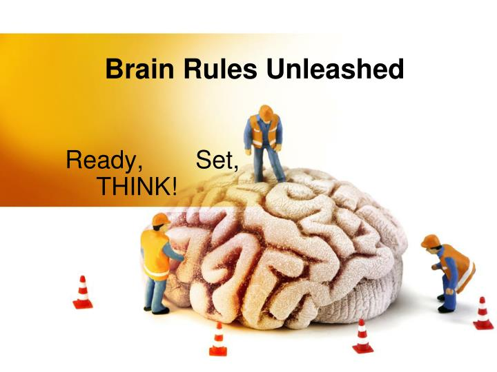 Brain Rules Unleashed