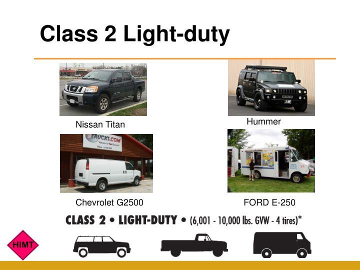Class 2 Light-duty