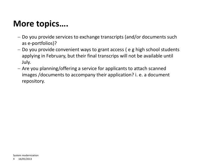 More topics….