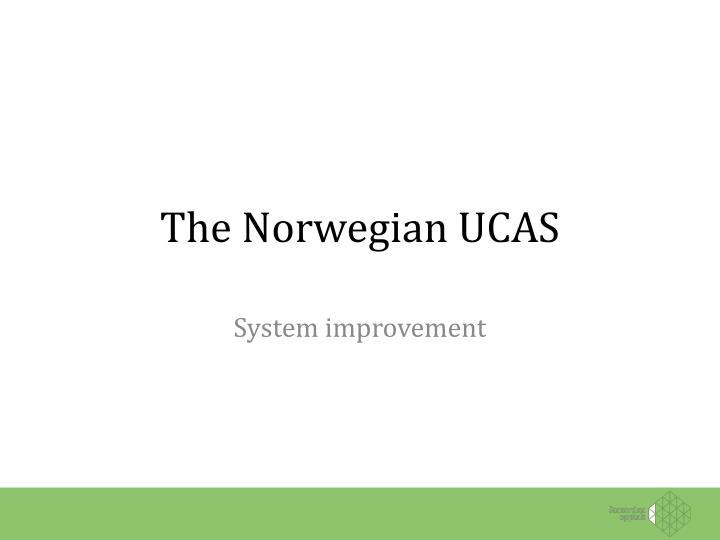 The Norwegian UCAS