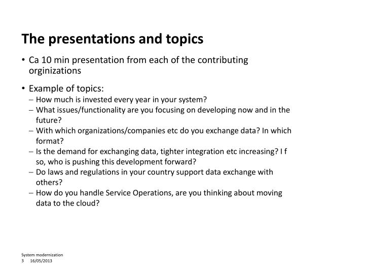 The presentations and topics