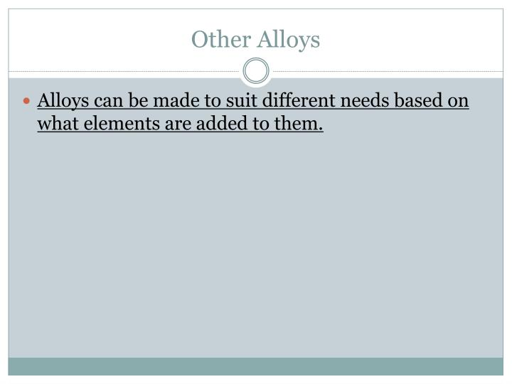 Other Alloys