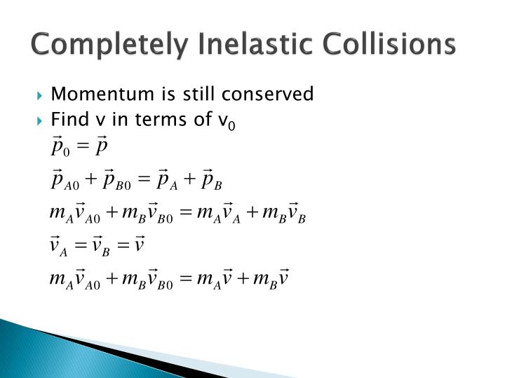 Completely Inelastic Collisions