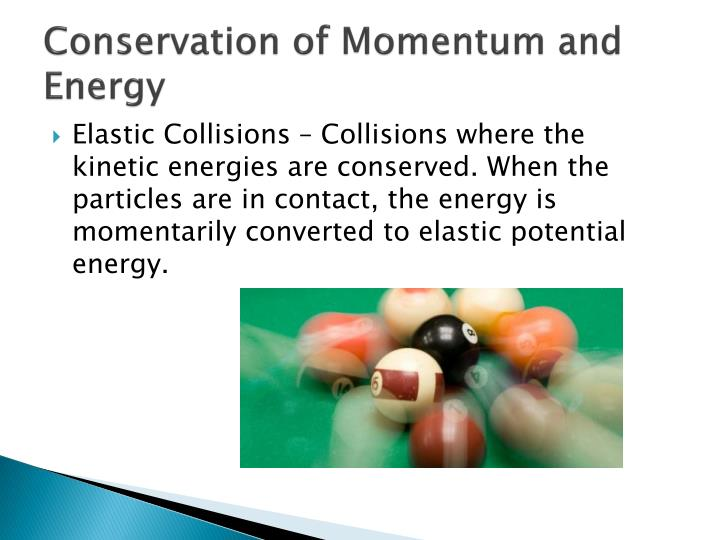 Conservation of Momentum and Energy
