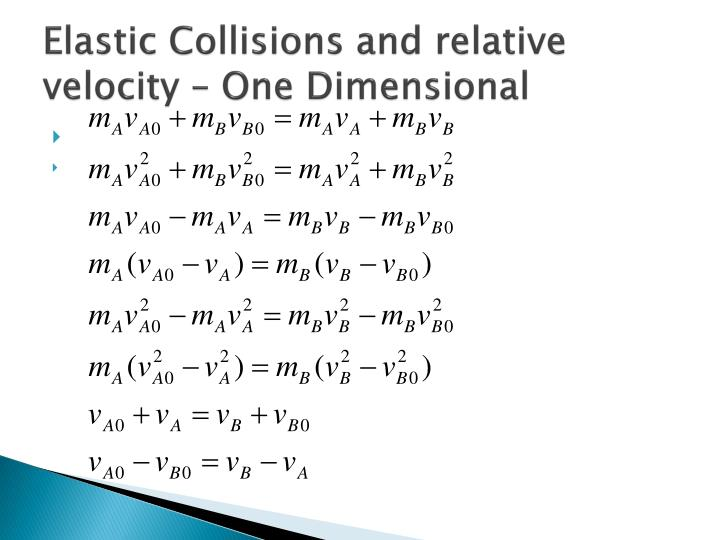 Elastic Collisions and relative velocity – One Dimensional
