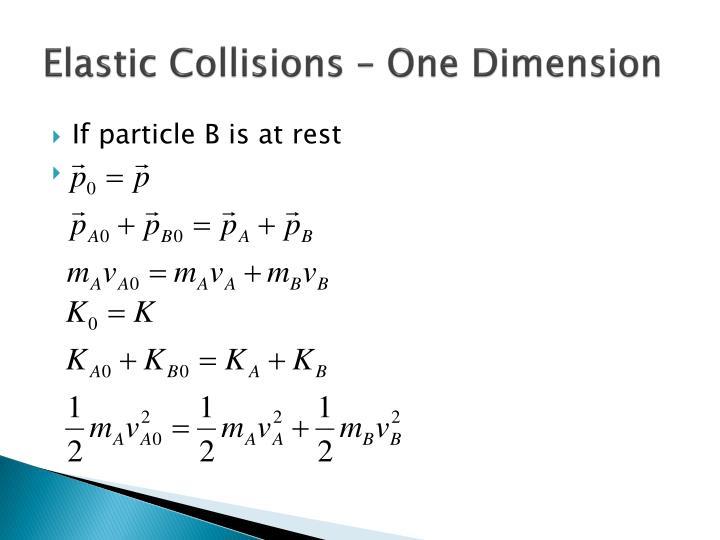 Elastic Collisions – One Dimension