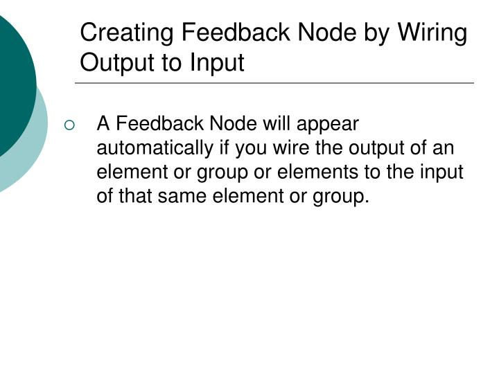Creating Feedback Node by Wiring Output to Input
