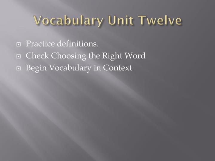 Vocabulary Unit Twelve