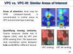 vpc vs vpc w similar areas of interest