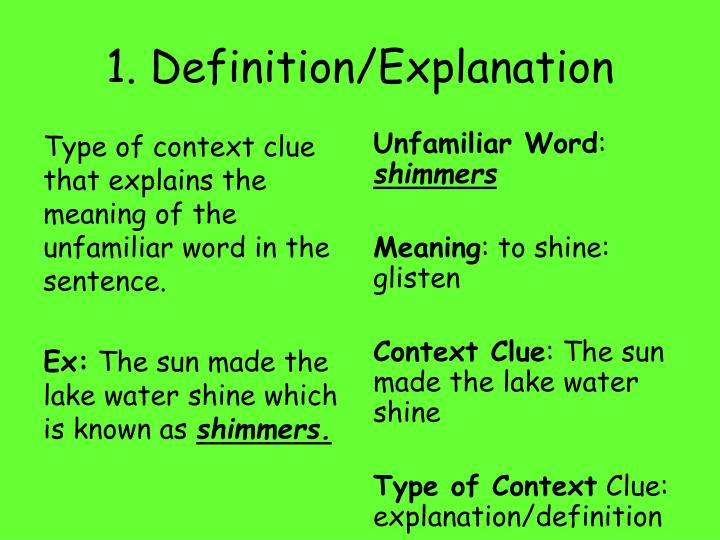 Type of context clue that explains the meaning of the unfamiliar word in the sentence.