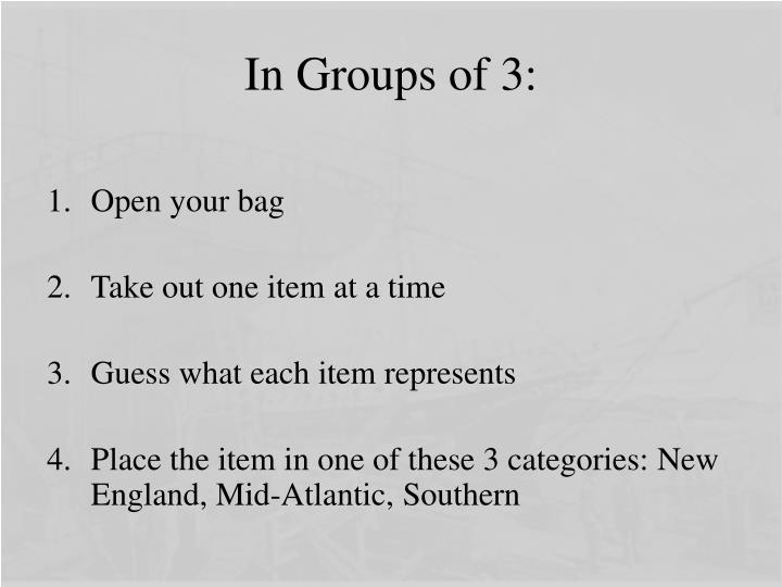 In Groups of 3: