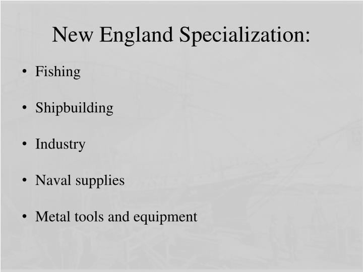 New England Specialization: