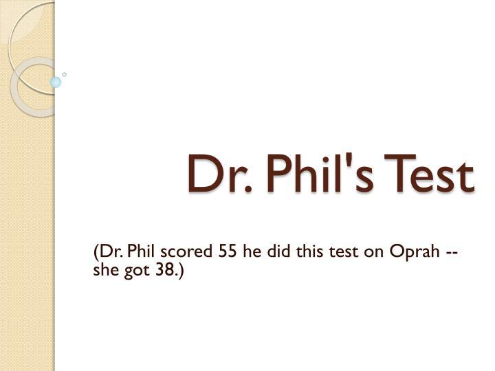 Dr. Phil's Test