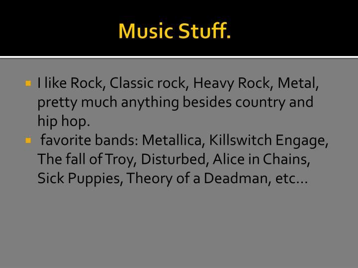 Music Stuff.