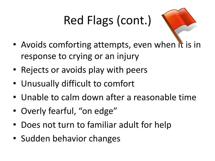 Red Flags (cont.)